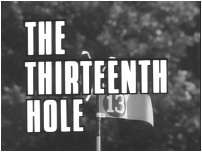 The Thirteenth Hole