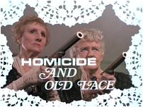Homicide And Old Lace