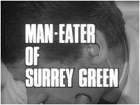 Man-Eater Of Surrey Green