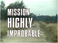 Mission... Highly Improbable
